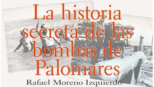 La Historia secreta de las bomba de Palomares de Rafael Monero I